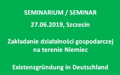 Seminarium Zakładanie działalności gospodarczej naterenie Niemiec_27.06.2019 Szczecin