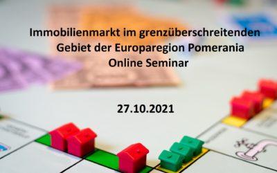 """""""Immobilienmarkt im grenzüberschreitenden Gebiet der Europaregion Pomerania""""- Online Seminar"""